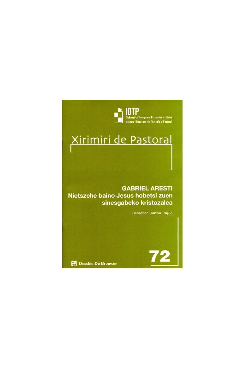 Gabriel Aresti. Nietszche baino Jesús hobetsi zuen sinesgabeko kristozalea