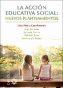 La acción educativa social: nuevos planteamientos