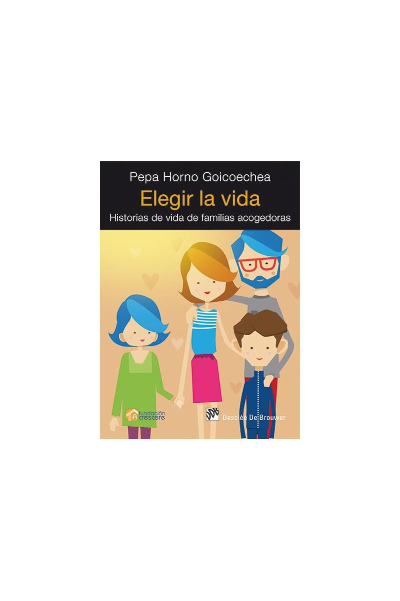 Elegir la vida: historias de vida de familias acogedoras
