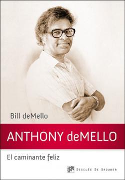Anthony deMello, el caminante feliz