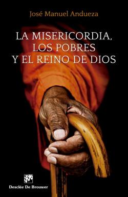 La misericordia, los pobres y el Reino de Dios
