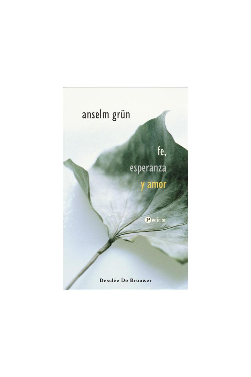 Fe Esperanza Y Amor Desclée De Brouwer
