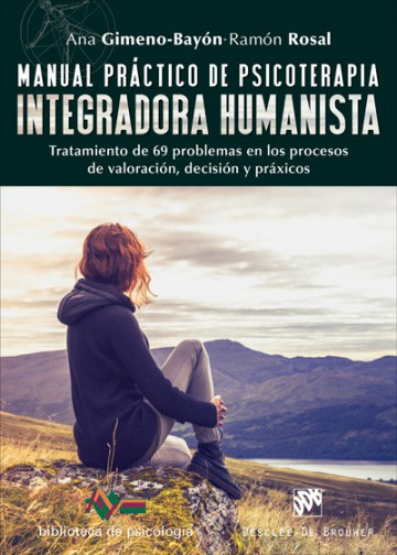 Manual práctico de psicoterapia integradora humanista
