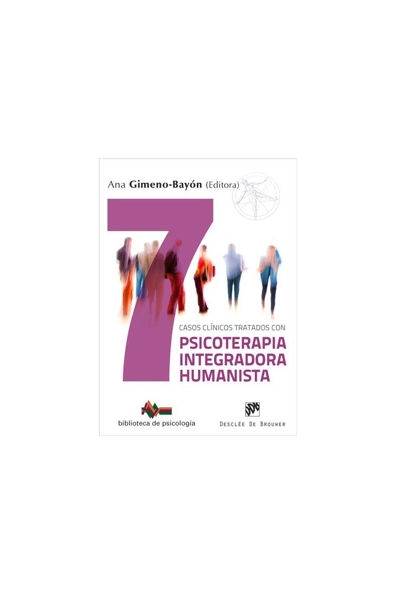 7 casos clínicos tratados con psicoterapia integradora humanista