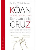 Kôan inspirados en San Juan de la Cruz