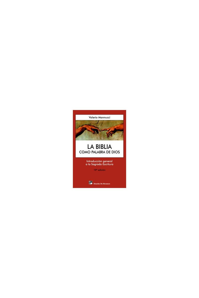La Biblia como palabra de Dios: introducción general a la Sagrada Escritura