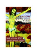 Orar con la Pasión y el Vía Crucis