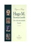 Hugo M. Enomiya-Lassalle. Una vida entre mundos. Biografía