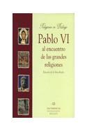 Pablo VI al encuentro de las grandes religiones