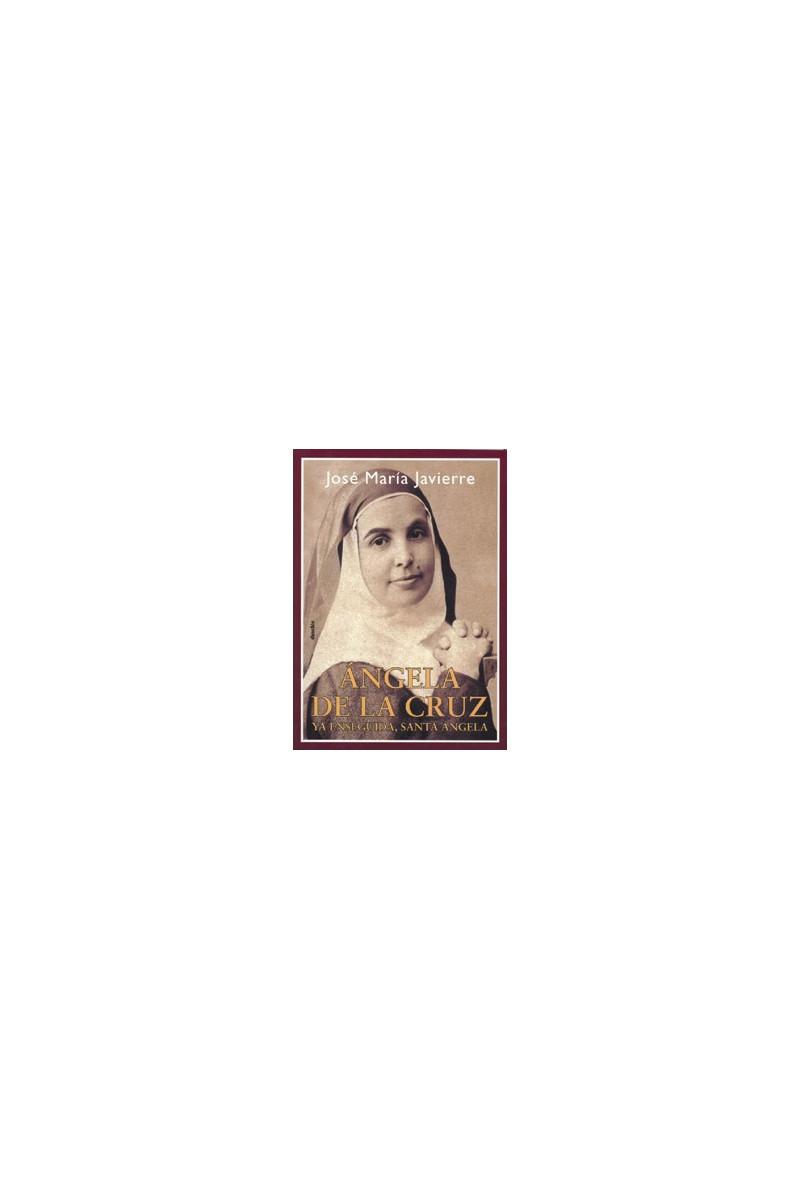 Ángela de la Cruz, ya pronto santa Ángela