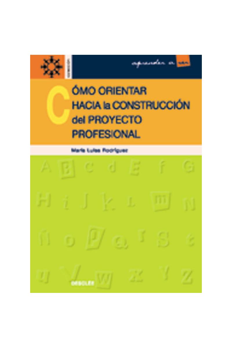 Cómo orientar hacia la construcción del proyecto profesional