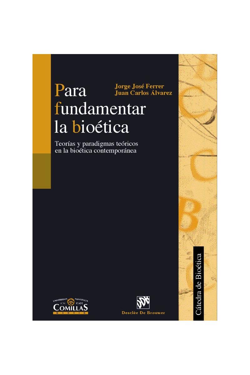 Para fundamentar la bioética